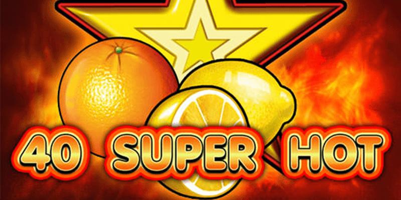Play 40 Super Hot Slot
